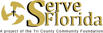 Serve Florida. A project of the Tri County Community Foundation.
